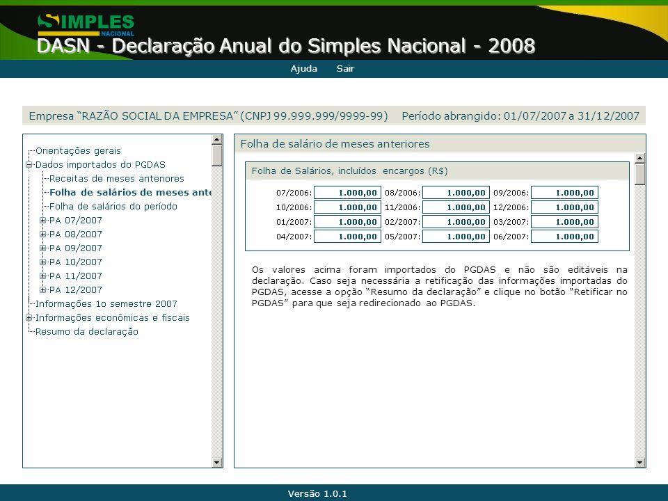 """Versão 1.0.1 DASN - Declaração Anual do Simples Nacional - 2008 Folha de salários de meses anter Folha de salário de meses anteriores Empresa """"RAZÃO S"""