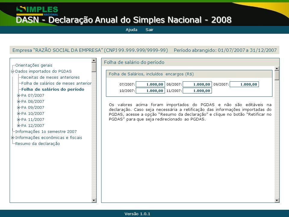 """Versão 1.0.1 DASN - Declaração Anual do Simples Nacional - 2008 Folha de salários do período Folha de salário do período Empresa """"RAZÃO SOCIAL DA EMPR"""