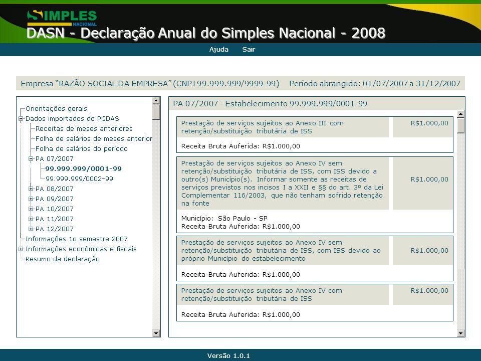 """Versão 1.0.1 DASN - Declaração Anual do Simples Nacional - 2008 99.999.999/0001-99 Receita Bruta Auferida: R$1.000,00 R$1.000,00 Empresa """"RAZÃO SOCIAL"""