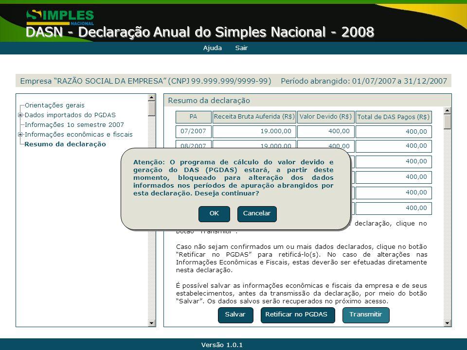"""Versão 1.0.1 DASN - Declaração Anual do Simples Nacional - 2008 Empresa """"RAZÃO SOCIAL DA EMPRESA"""" (CNPJ 99.999.999/9999-99) Resumo da declaração Salva"""