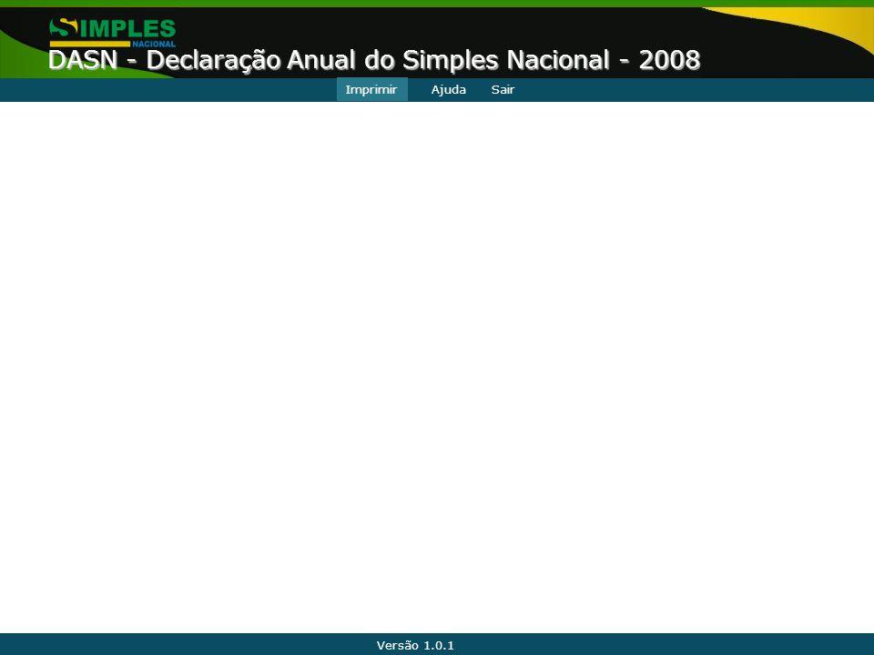 Versão 1.0.1 DASN - Declaração Anual do Simples Nacional - 2008 ImprimirAjudaSair