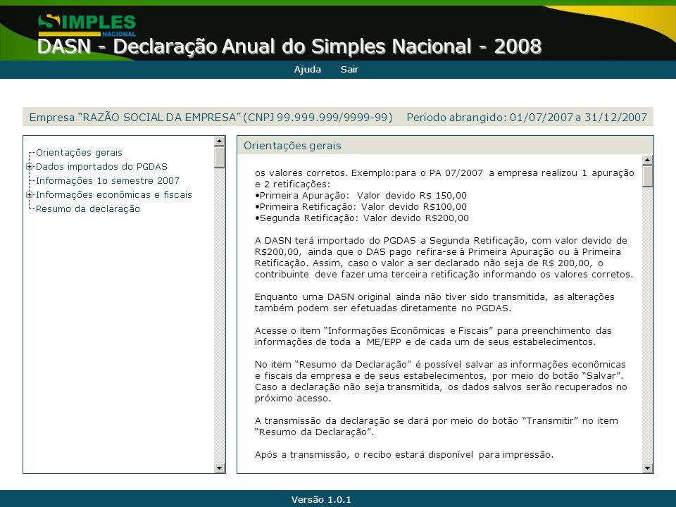 """Versão 1.0.1 DASN - Declaração Anual do Simples Nacional - 2008 Empresa """"RAZÃO SOCIAL DA EMPRESA"""" (CNPJ 99.999.999/9999-99) Período abrangido: 01/07/2"""