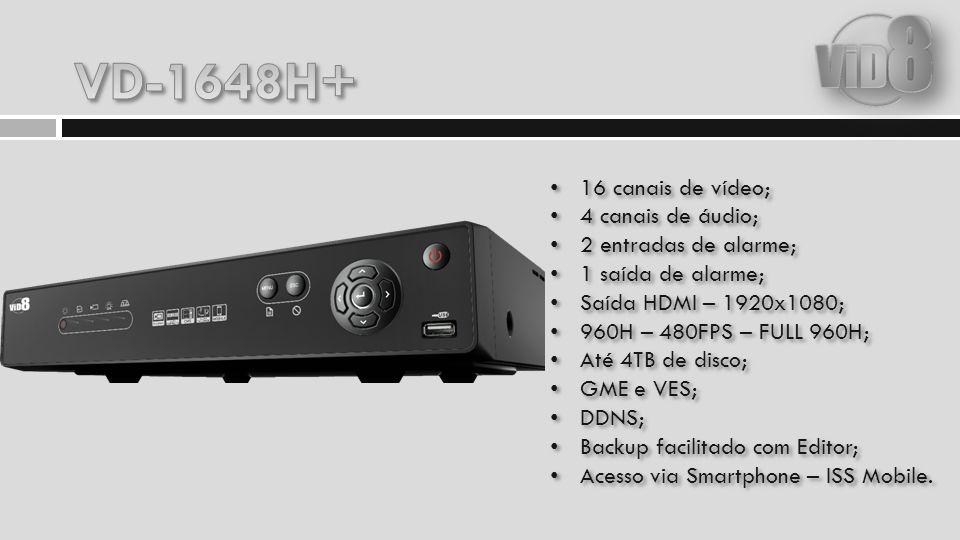 16 canais de vídeo; 4 canais de áudio; 2 entradas de alarme; 1 saída de alarme; Saída HDMI – 1920x1080; 960H – 480FPS – FULL 960H; Até 4TB de disco; GME e VES; DDNS; Backup facilitado com Editor; Acesso via Smartphone – ISS Mobile.