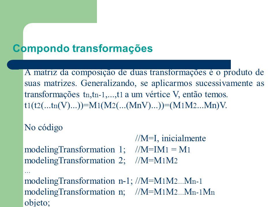 Exercício: Aplique três transformações, esta vez substituindo o bloco correspondente por: //Modeling transformations glTranslatef(0.0,0.0,-15.0); glRo