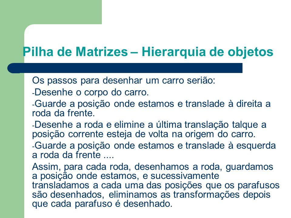 Pilha de Matrizes – Hierarquia de objetos Tronco Coxa Canela Pé