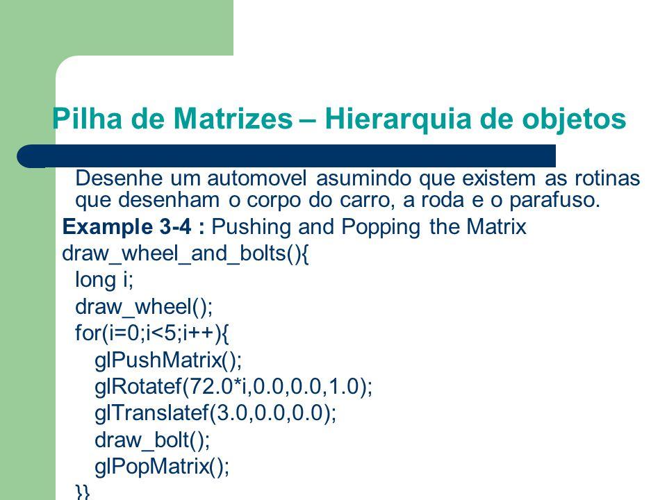 Pilha de Matrizes – Hierarquia de objetos glPushMatrixglPopMatrix