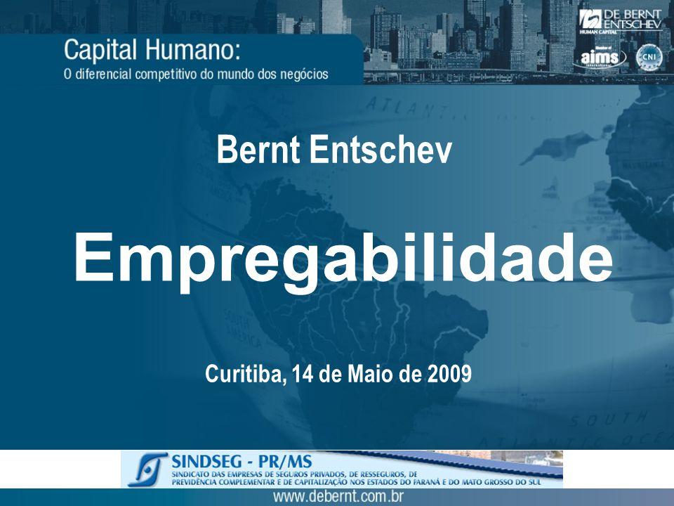 Bernt Entschev Empregabilidade Curitiba, 14 de Maio de 2009