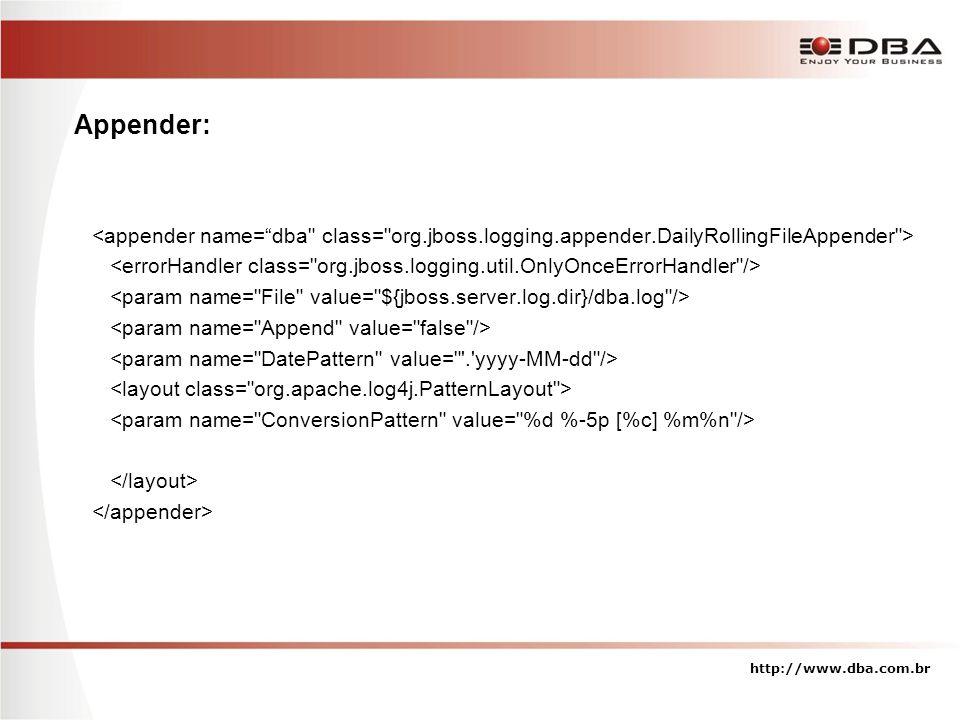 Appender: http://www.dba.com.br