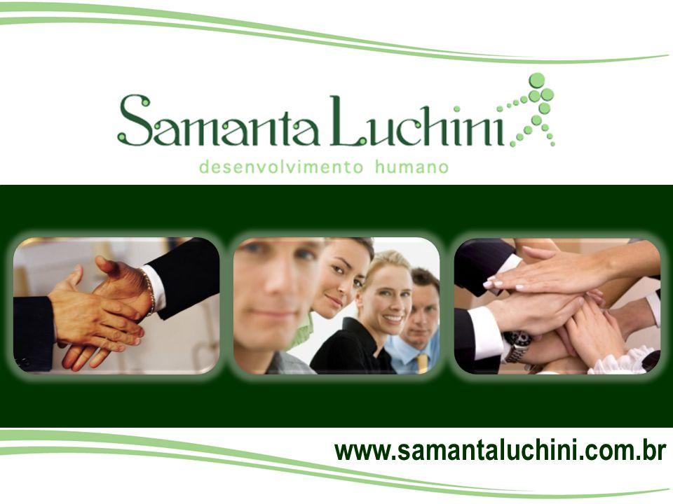 www.samantaluchini.com.br Educação EX – para fora DUCO – levar, liderar Educação é simplesmente extrair a liderança que já existe dentro das pessoas.