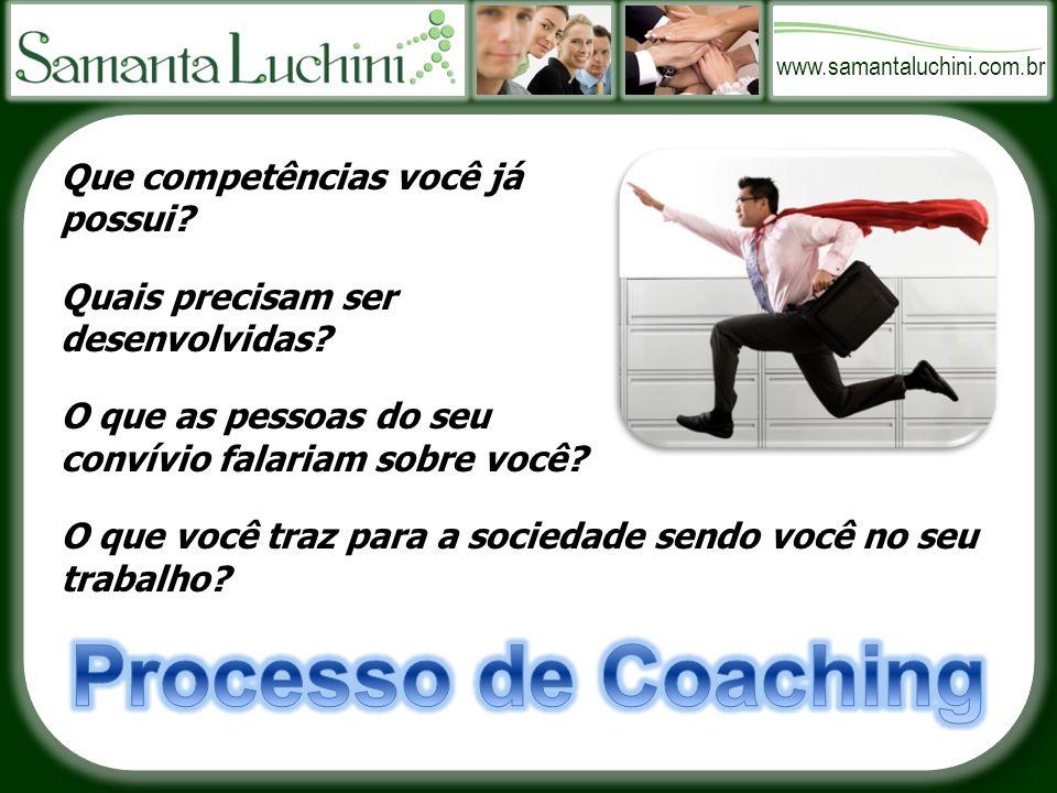www.samantaluchini.com.br Que competências você já possui.