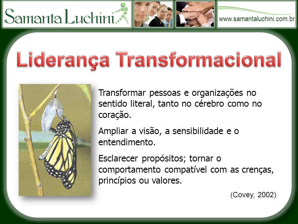 www.samantaluchini.com.br Transformar pessoas e organizações no sentido literal, tanto no cérebro como no coração.