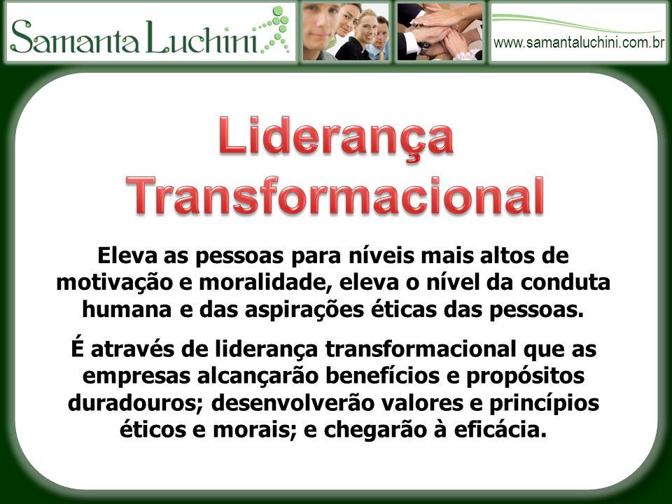 www.samantaluchini.com.br Eleva as pessoas para níveis mais altos de motivação e moralidade, eleva o nível da conduta humana e das aspirações éticas das pessoas.