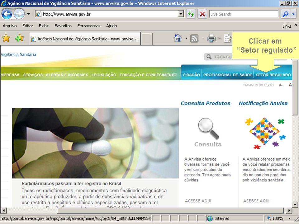 """Sistema Nacional de Gerenciamento de Produtos Controlados Sítio eletrônico: www.anvisa.gov.br/sngpc Clicar em """"Setor regulado"""""""