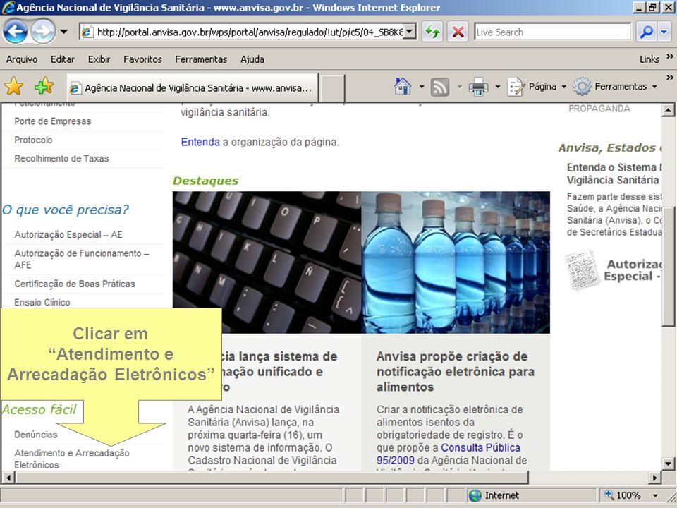 """Sistema Nacional de Gerenciamento de Produtos Controlados Sítio eletrônico: www.anvisa.gov.br/sngpc Clicar em """"Atendimento e Arrecadação Eletrônicos"""""""