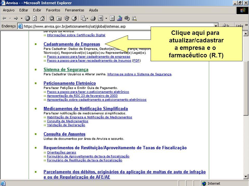 Sistema Nacional de Gerenciamento de Produtos Controlados Sítio eletrônico: www.anvisa.gov.br/sngpc Clique aqui para atualizar/cadastrar a empresa e o