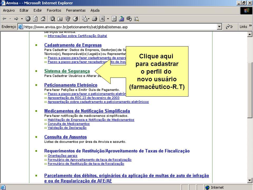 Sistema Nacional de Gerenciamento de Produtos Controlados Sítio eletrônico: www.anvisa.gov.br/sngpc Clique aqui para cadastrar o perfil do novo usuári
