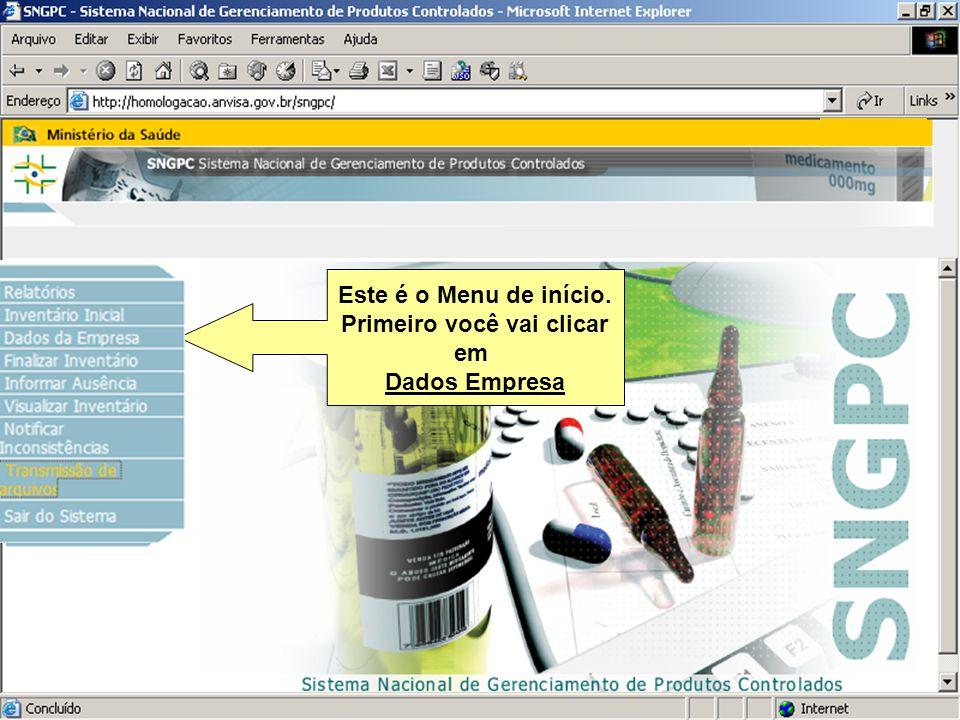 Sistema Nacional de Gerenciamento de Produtos Controlados Sítio eletrônico: www.anvisa.gov.br/sngpc Este é o Menu de início. Primeiro você vai clicar