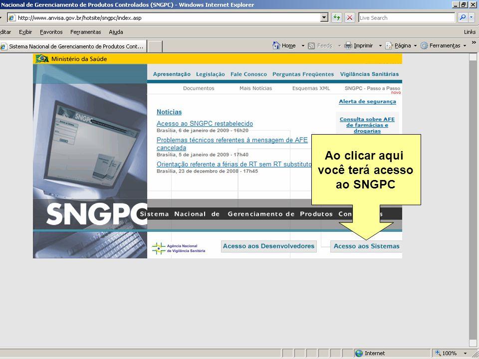 Sistema Nacional de Gerenciamento de Produtos Controlados Sítio eletrônico: www.anvisa.gov.br/sngpc Podem aparecer vários CNPJ.