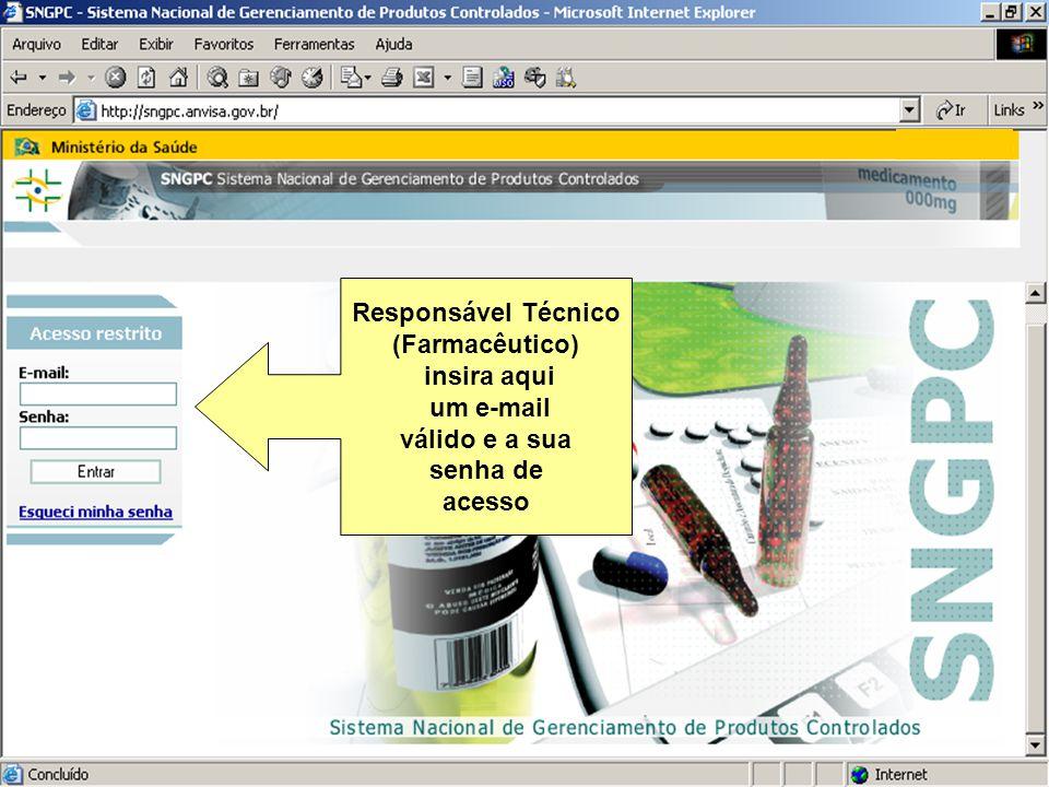 Sistema Nacional de Gerenciamento de Produtos Controlados Sítio eletrônico: www.anvisa.gov.br/sngpc Responsável Técnico (Farmacêutico) insira aqui um