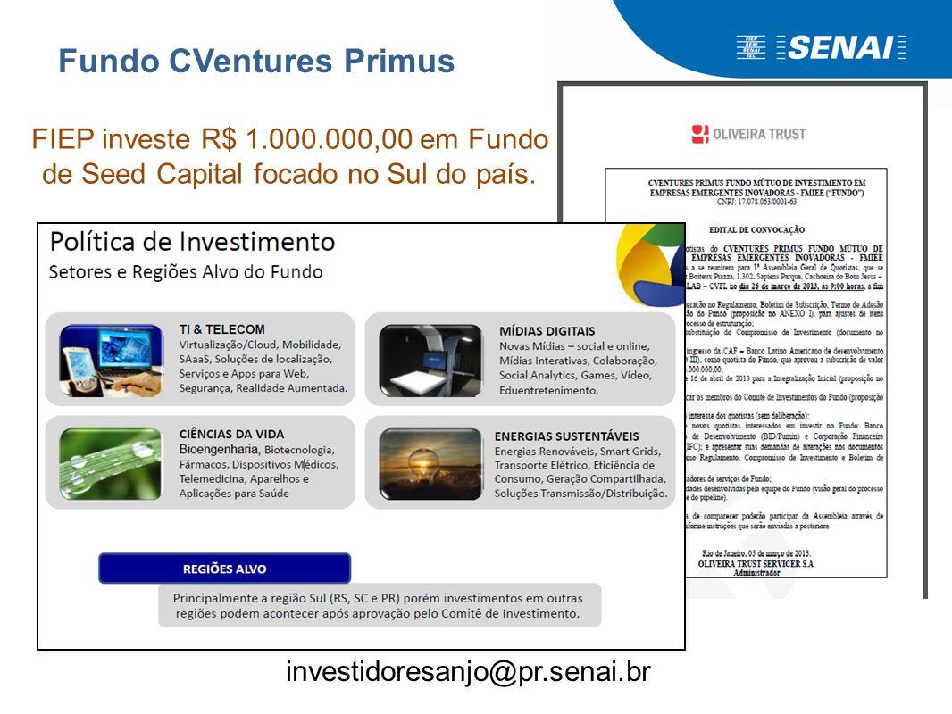 Fundo CVentures Primus FIEP investe R$ 1.000.000,00 em Fundo de Seed Capital focado no Sul do país. investidoresanjo@pr.senai.br