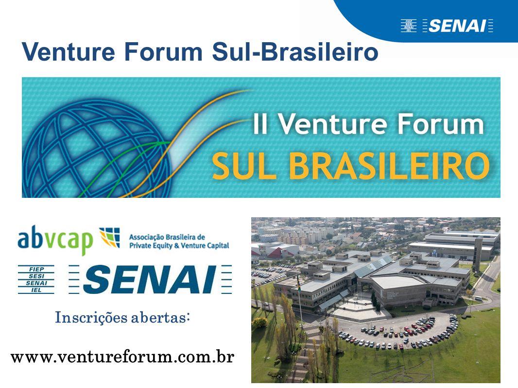 Ricardo Fortunato Barcelos, SENAI C2i – Centro Internacional de Inovação Venture Forum Sul-Brasileiro Inscrições abertas: www.ventureforum.com.br