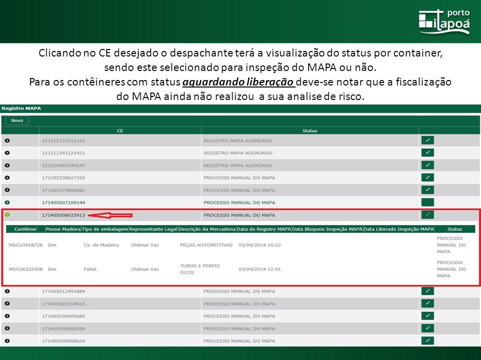 Clicando no CE desejado o despachante terá a visualização do status por container, sendo este selecionado para inspeção do MAPA ou não.