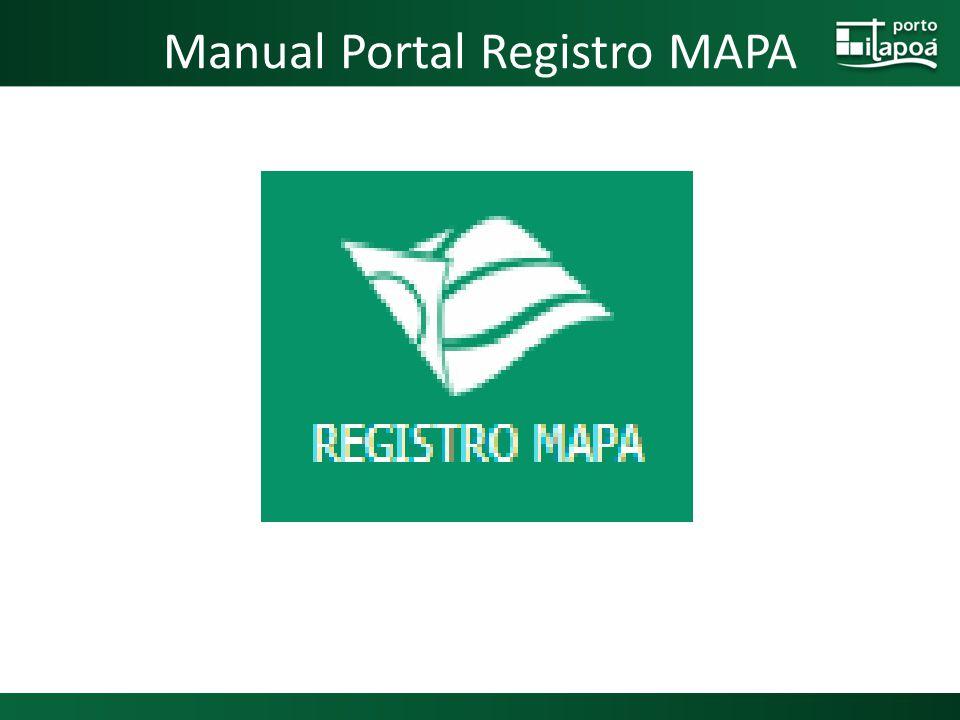 Acesso ao sistema PORTAL REGISTRO MAPA: LOGIN - Informar identificação do usuário SENHA – Senha do usuário