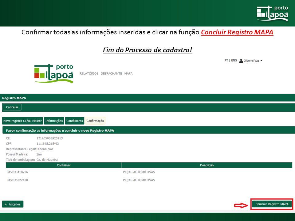 Confirmar todas as informações inseridas e clicar na função Concluir Registro MAPA Fim do Processo de cadastro!