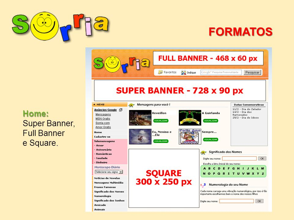 FORMATOS Home: Super Banner, Full Banner. e Square.