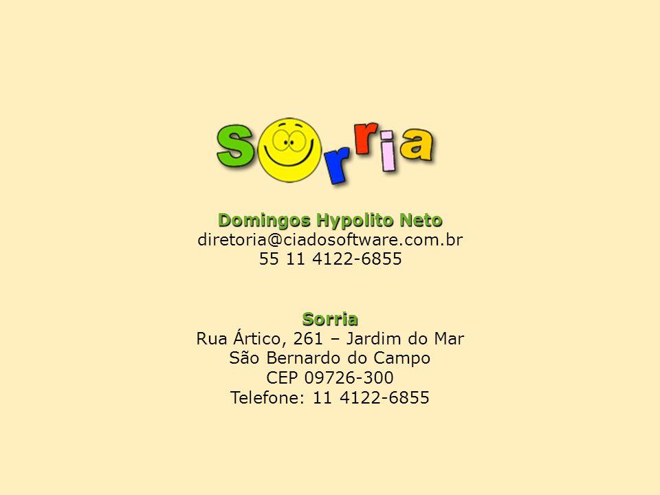 Domingos Hypolito Neto diretoria@ciadosoftware.com.br 55 11 4122-6855Sorria Rua Ártico, 261 – Jardim do Mar São Bernardo do Campo CEP 09726-300 Telefo