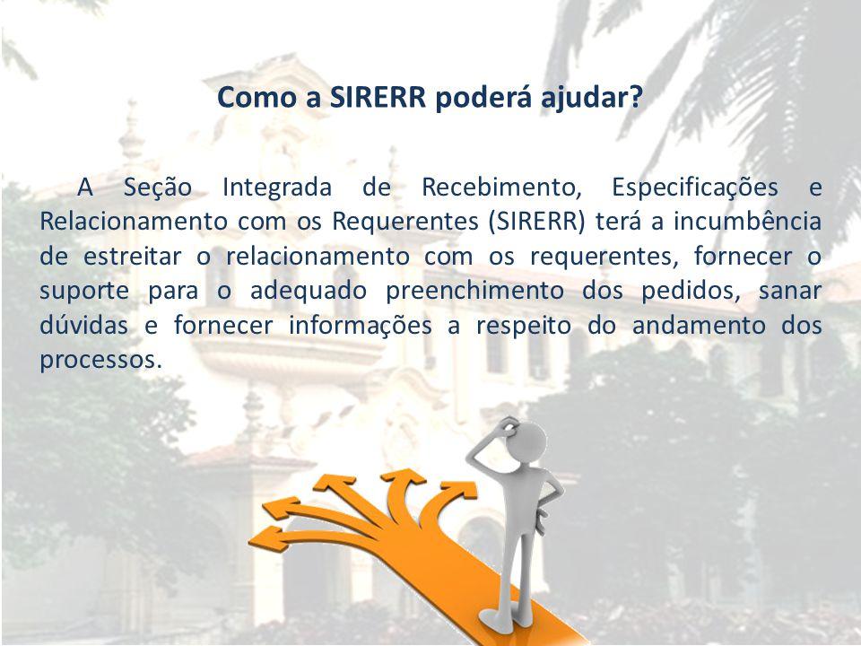 Recebimento dos pedidos De acordo com o memorando circular nº 02 enviado pelo DMSA, todos os pedidos deverão ser, primeiramente, enviados, por e-mail, à SIRERR, para uma avaliação prévia, antes da entrega final.