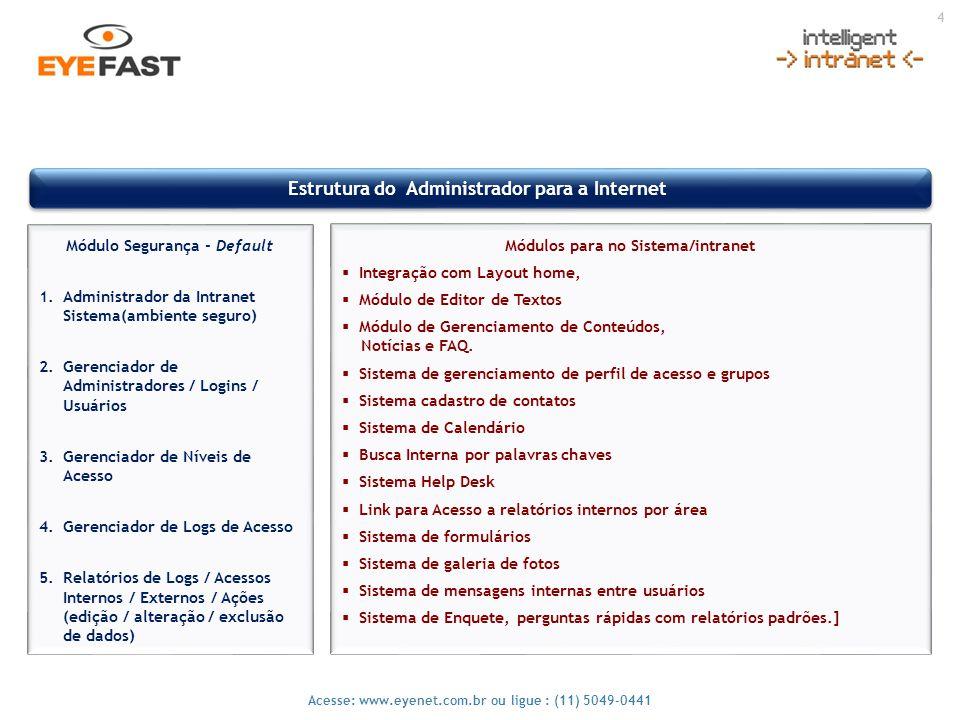 25 Acesse: www.eyenet.com.br ou ligue : (11) 5049-0441 Nossa missão é oferecer sistema de gestão web, melhorar e facilitar o acesso as informações de todos os setores da empresa, convergindo em um único ponto.