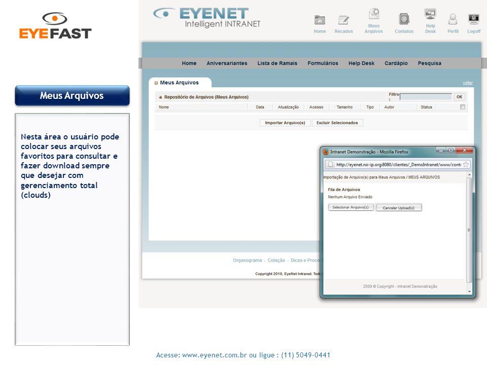 8 Acesse: www.eyenet.com.br ou ligue : (11) 5049-0441 Perfil do usuário Nesta área o usuário pode colocar seus dados, senha de acesso, foto para locazlização