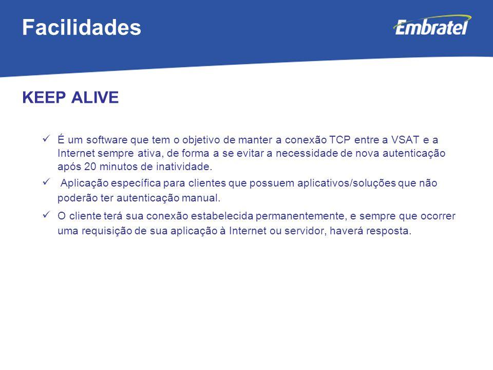 Gestão de Mercado KEEP ALIVE É um software que tem o objetivo de manter a conexão TCP entre a VSAT e a Internet sempre ativa, de forma a se evitar a necessidade de nova autenticação após 20 minutos de inatividade.