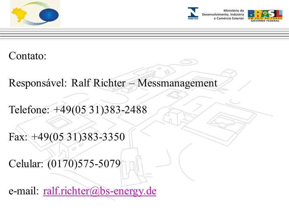 Contato: Responsável: Ralf Richter – Messmanagement Telefone: +49(05 31)383-2488 Fax: +49(05 31)383-3350 Celular: (0170)575-5079 e-mail: ralf.richter@bs-energy.deralf.richter@bs-energy.de