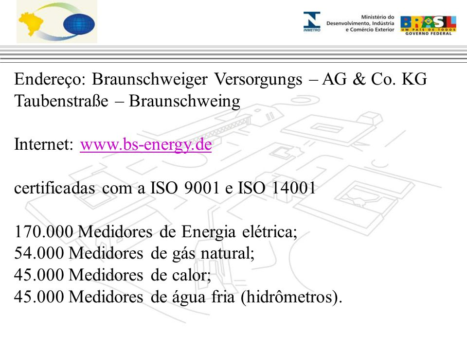 Endereço: Braunschweiger Versorgungs – AG & Co.