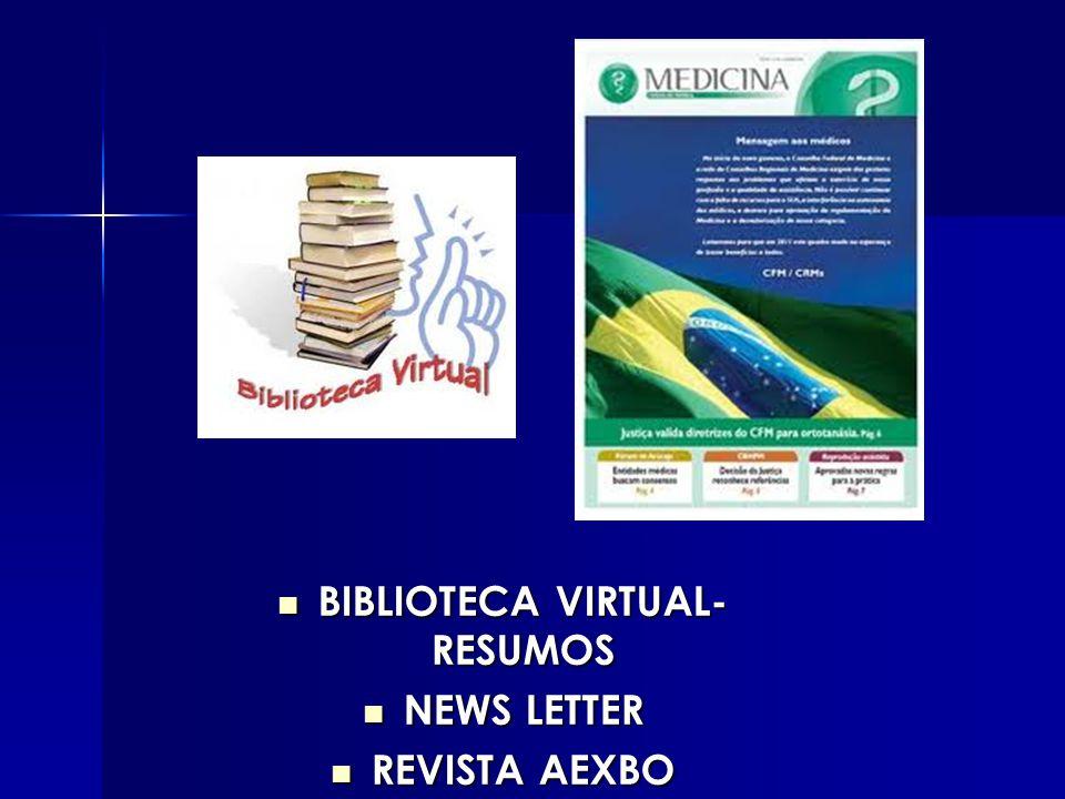 BIBLIOTECA VIRTUAL- RESUMOS BIBLIOTECA VIRTUAL- RESUMOS NEWS LETTER NEWS LETTER REVISTA AEXBO REVISTA AEXBO