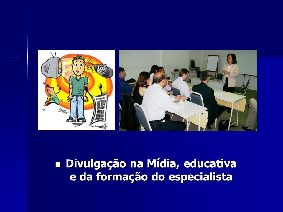 Divulgação na Mídia, educativa e da formação do especialista Divulgação na Mídia, educativa e da formação do especialista