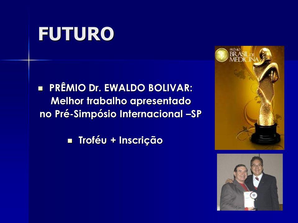 FUTURO PRÊMIO Dr.EWALDO BOLIVAR: PRÊMIO Dr.