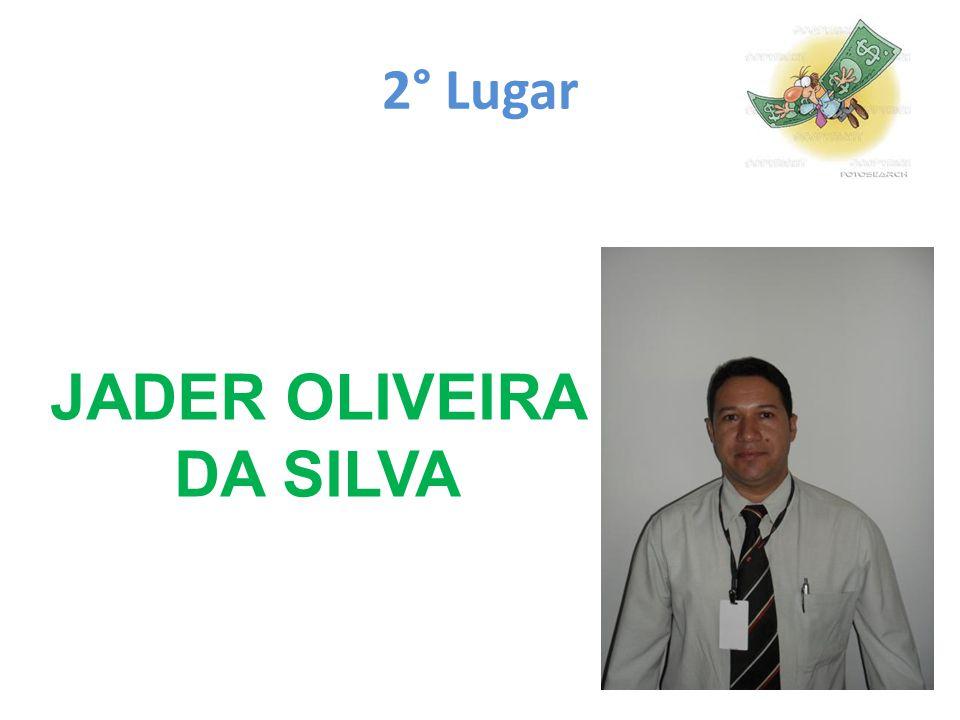 2° Lugar JADER OLIVEIRA DA SILVA