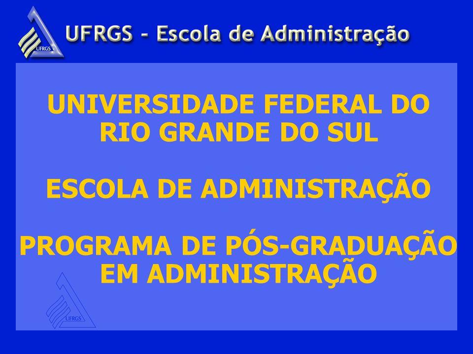 A Escola de Administração e o PPGA são, hoje, uma referência em graduação, pós-graduação, pesquisa, consultoria e formação continuada em Administração www.ea.ufrgs.br
