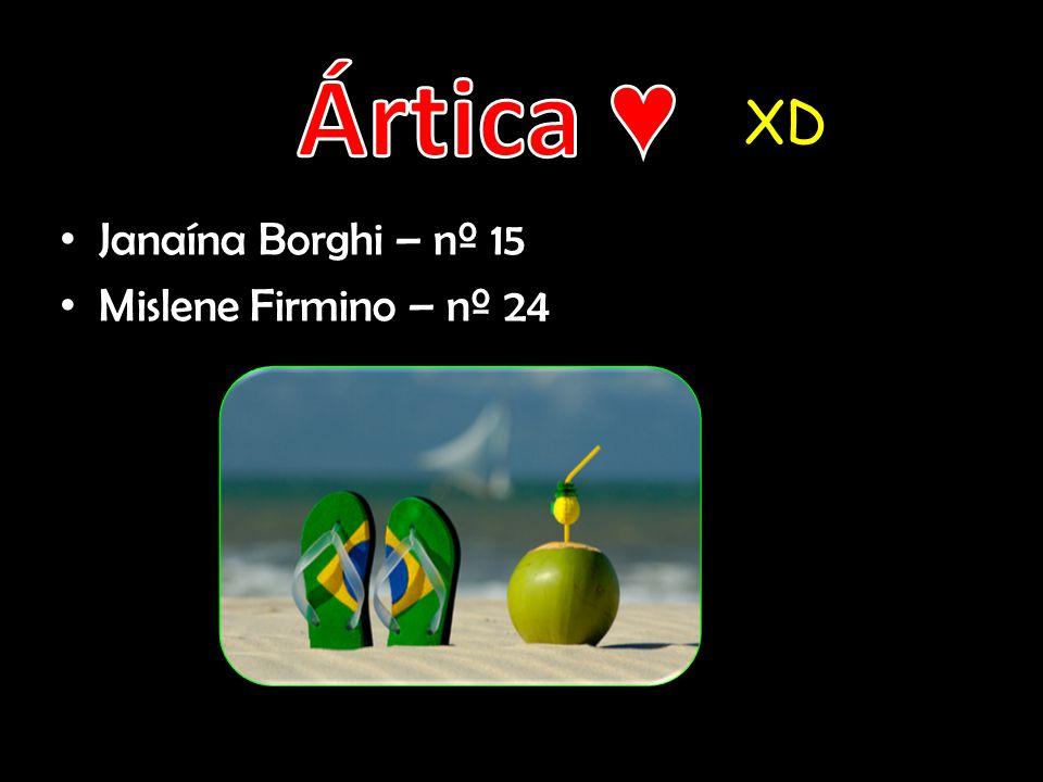 Janaína Borghi – nº 15 Mislene Firmino – nº 24 XD