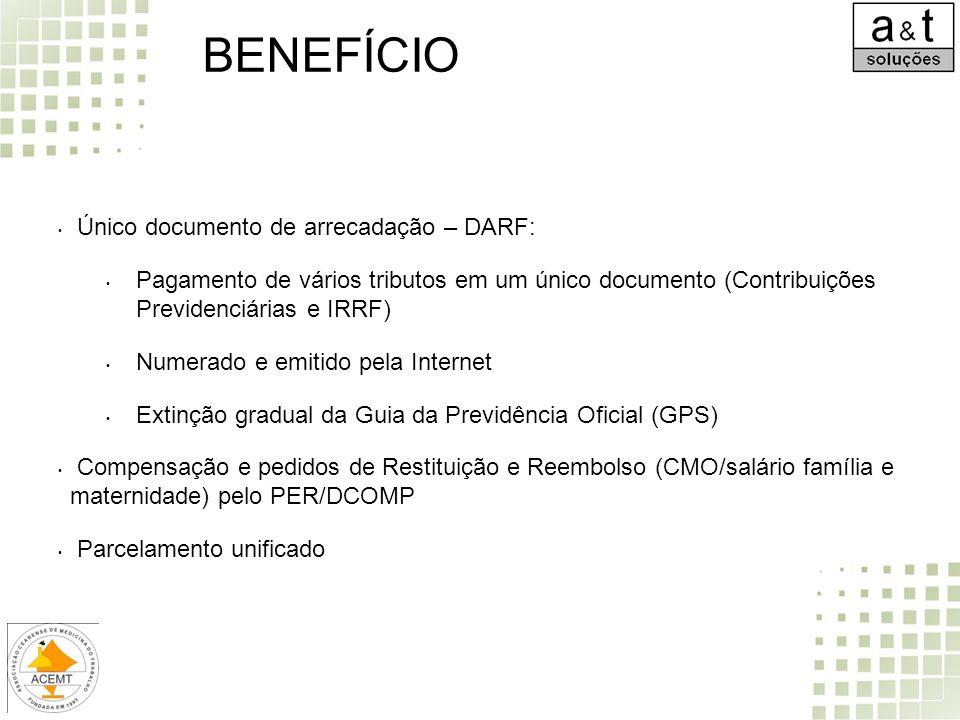 Único documento de arrecadação – DARF: Pagamento de vários tributos em um único documento (Contribuições Previdenciárias e IRRF) Numerado e emitido pe