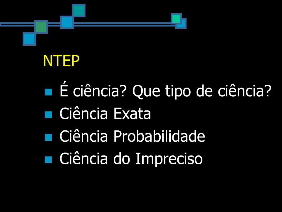 NTEP Princípio da Incerteza Ciência social Ciência política Saber ideológico