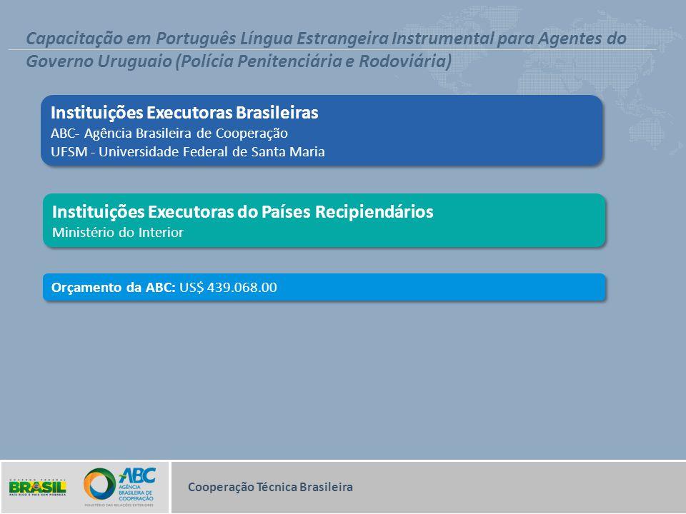Cooperação Técnica Brasileira Capacitação em Português Língua Estrangeira Instrumental para Agentes do Governo Uruguaio (Polícia Penitenciária e Rodov