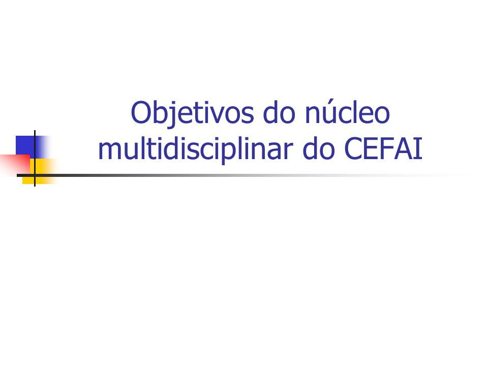 Objetivos do núcleo multidisciplinar do CEFAI