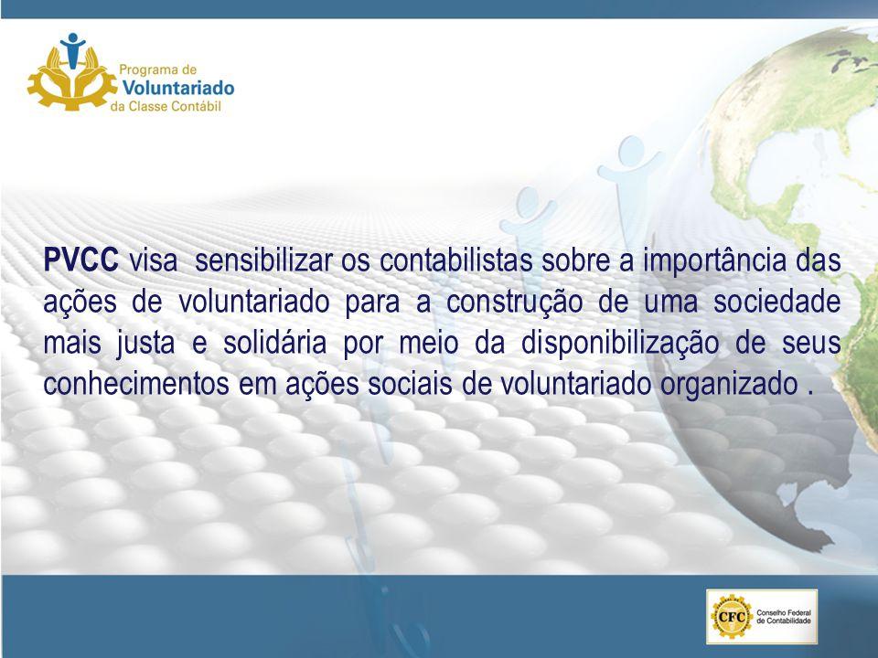 PVCC visa sensibilizar os contabilistas sobre a importância das ações de voluntariado para a construção de uma sociedade mais justa e solidária por meio da disponibilização de seus conhecimentos em ações sociais de voluntariado organizado.
