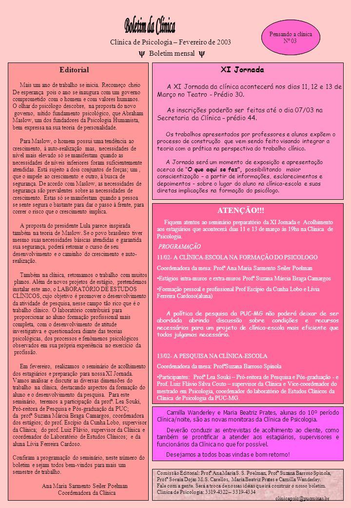 Clínica de Psicologia – Fevereiro de 2003  Boletim mensal  Pensando a clínica Nº 03 Pensando a clínica Nº 03 Editorial Mais um ano de trabalho se in