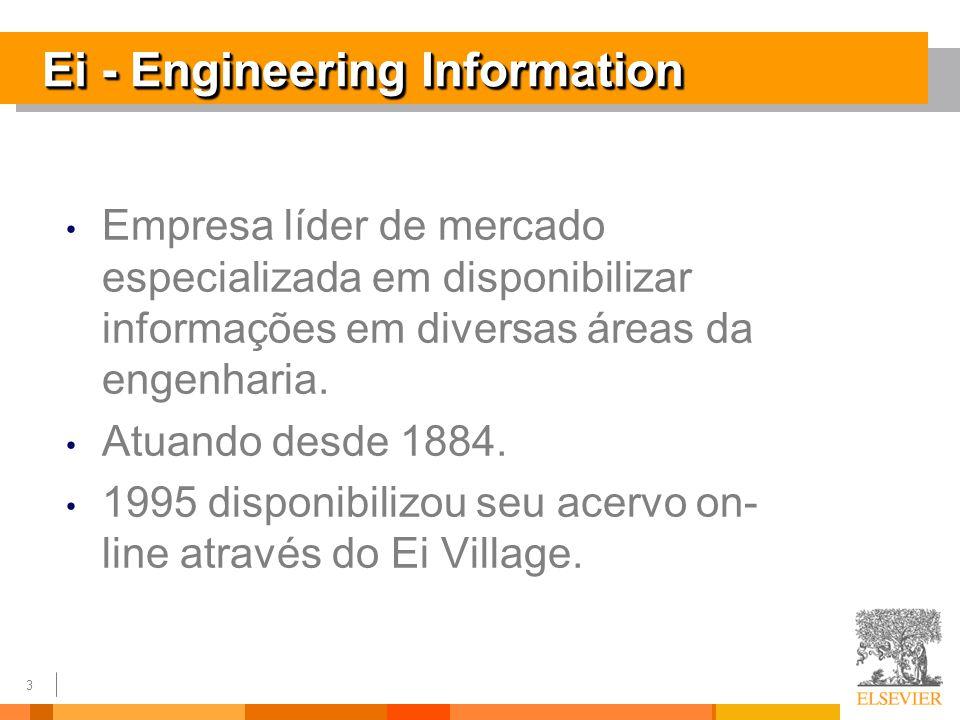 3 Ei - Engineering Information Empresa líder de mercado especializada em disponibilizar informações em diversas áreas da engenharia.