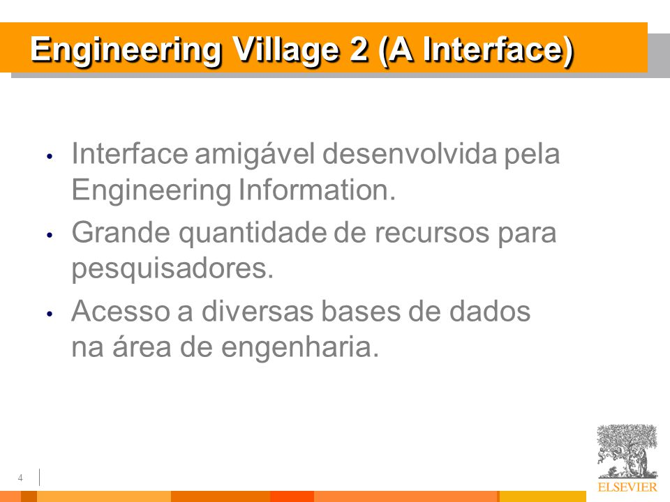 4 Engineering Village 2 (A Interface) Interface amigável desenvolvida pela Engineering Information.